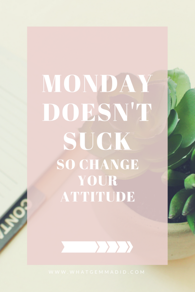 Monday Doesn't Suck - It's all about your attitude.