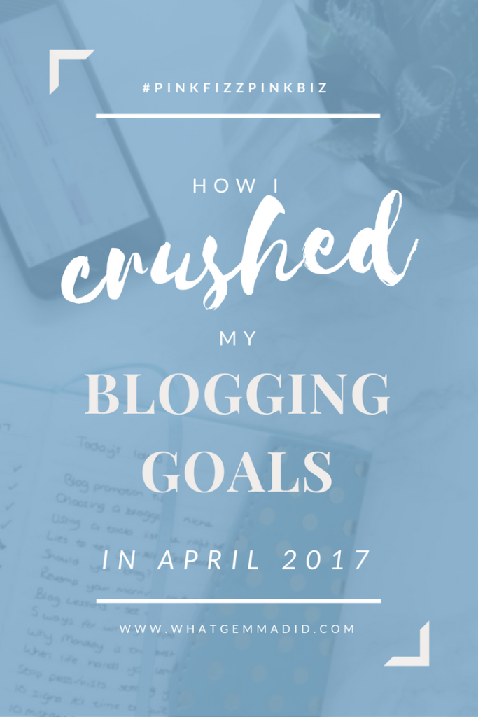 My biggest secrets to crushing your blogging goals! Find out how I checked off all my blogging and social media goals in April 2017 by increasing my followers on social media, getting more pageviews to my blog and kick starting my blog mailing list with a freebie!