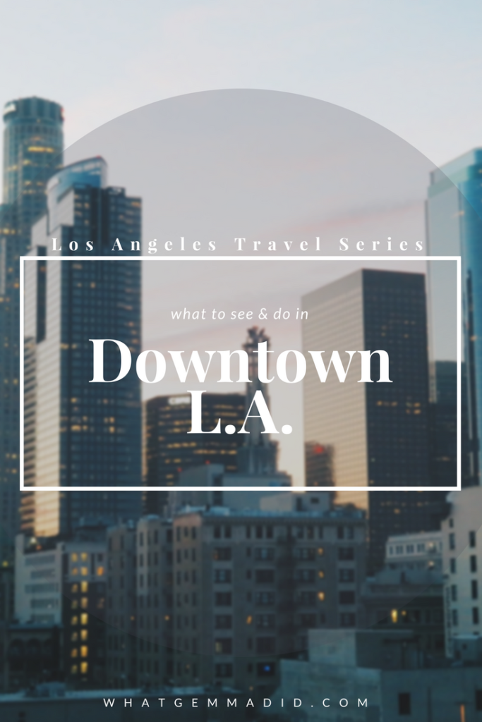 What to do in downtown LA